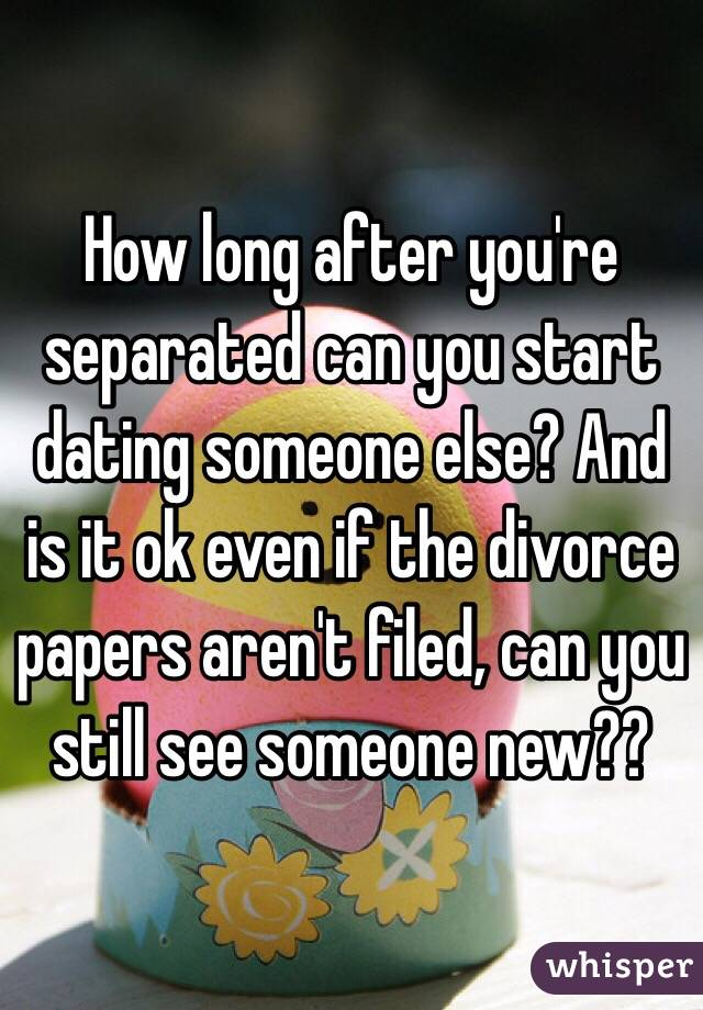 How long after separation should you start dating