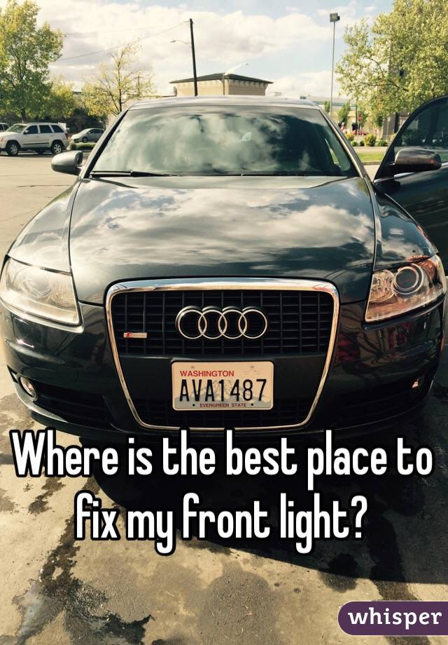 Where is the best place to fix my front light?