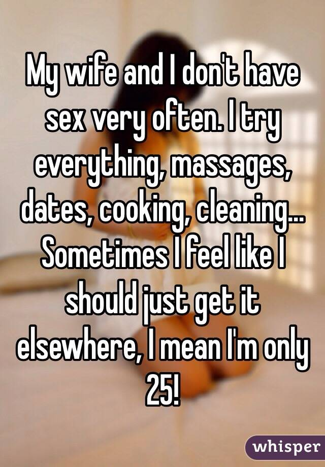 My wife and i dont have sex
