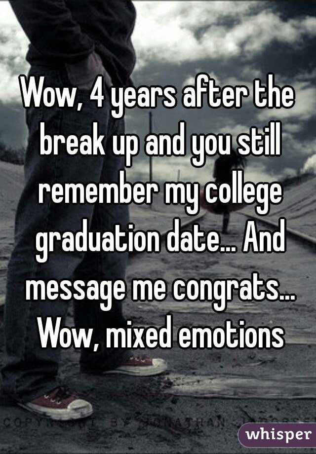 Wow, 4 years after the break up and you still remember my college