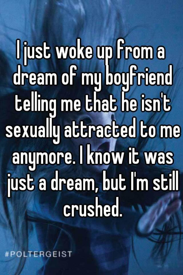 my boyfriend isn t sexually attracted to me