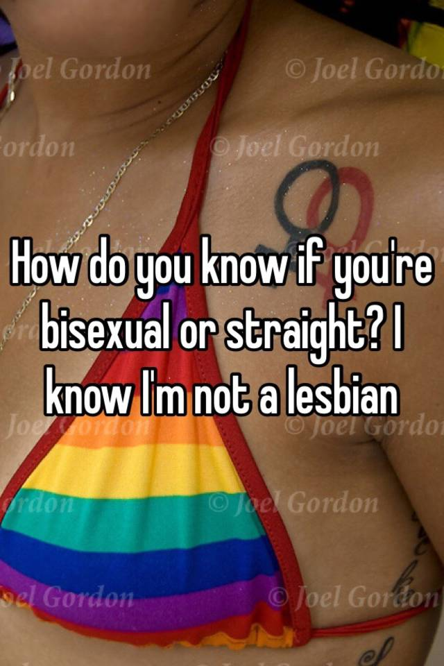 How To Know If Your Bi Sexual