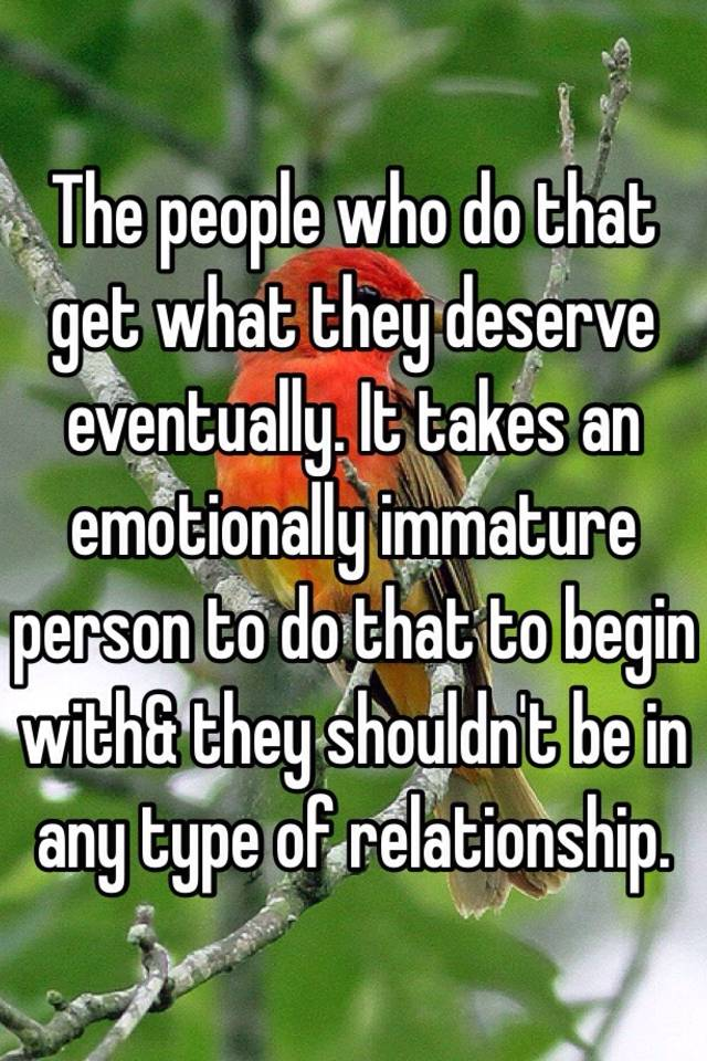 How to deal with emotionally immature people