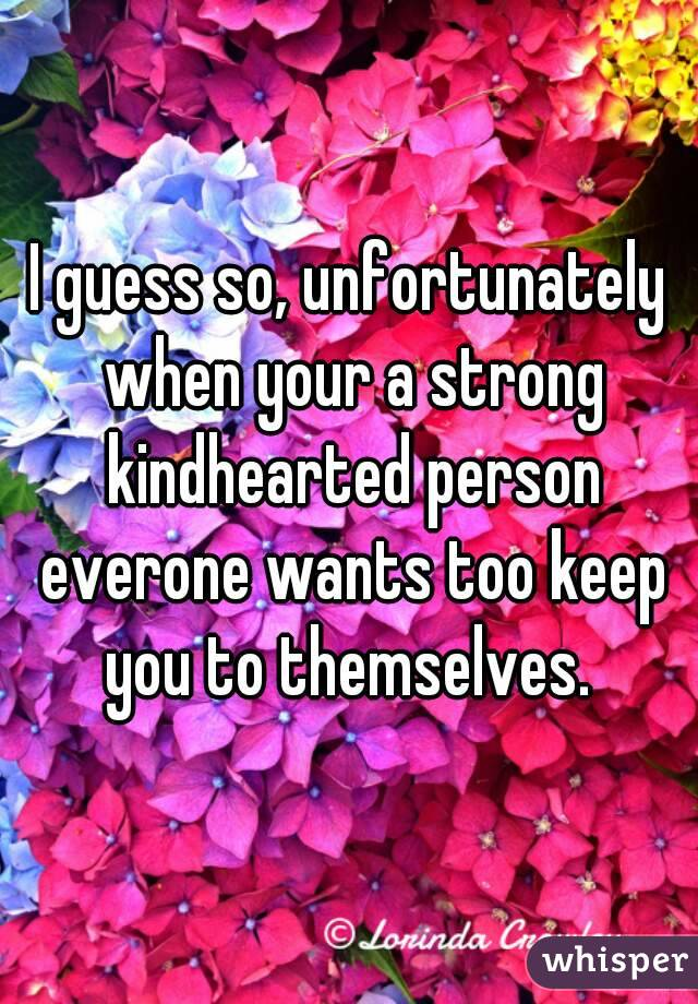kind hearted person