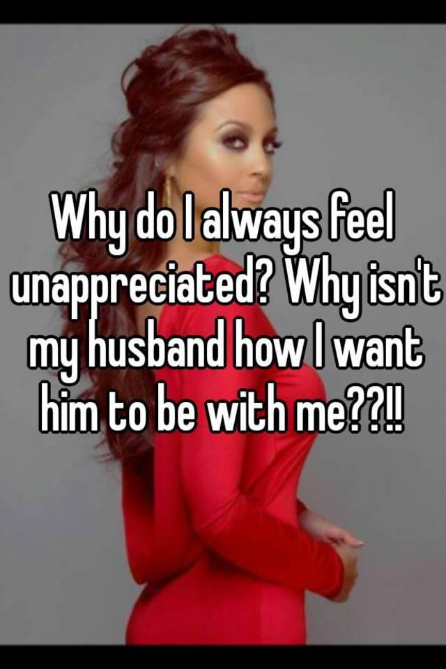 my husband always feels unappreciated