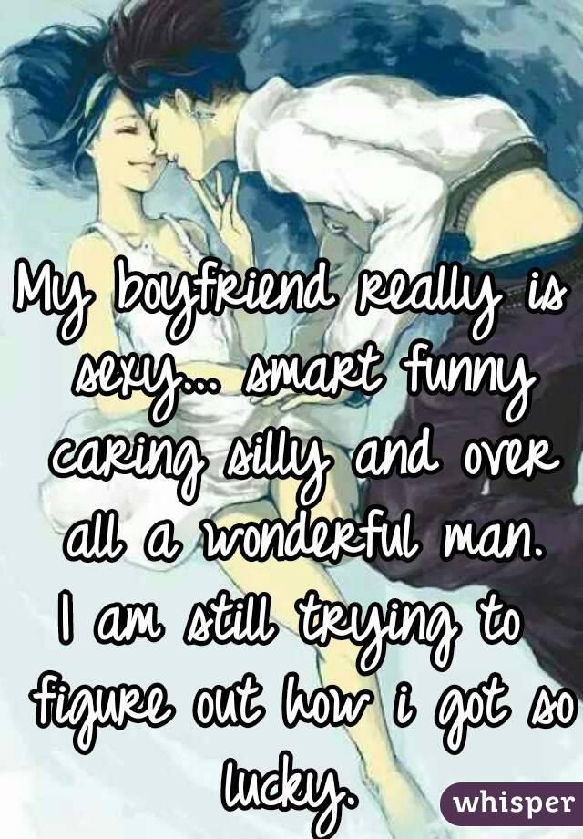My sexy boyfriend
