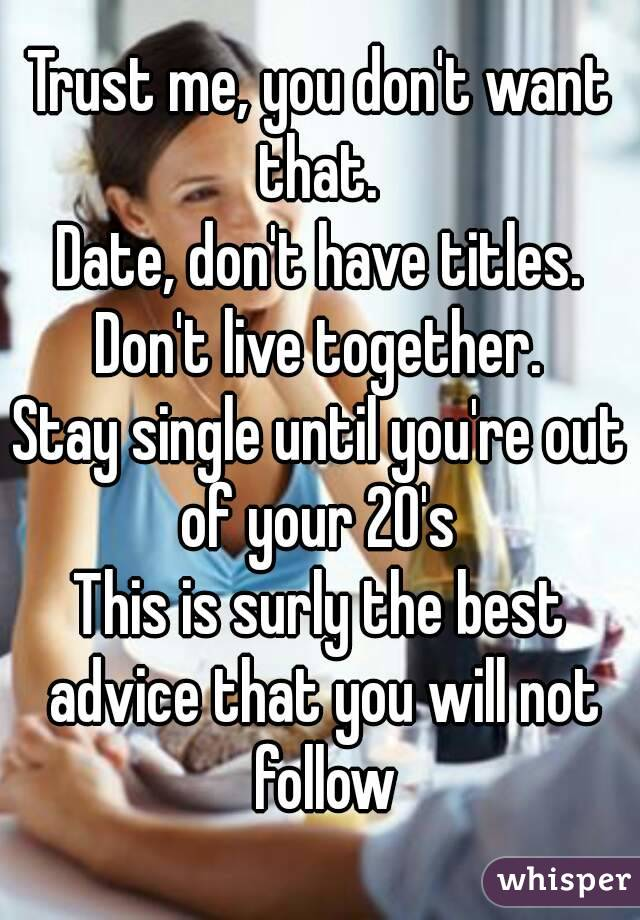 not dating in your 20s