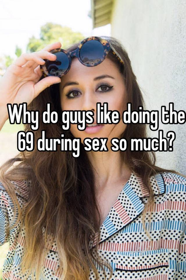 Why do i like sex so much