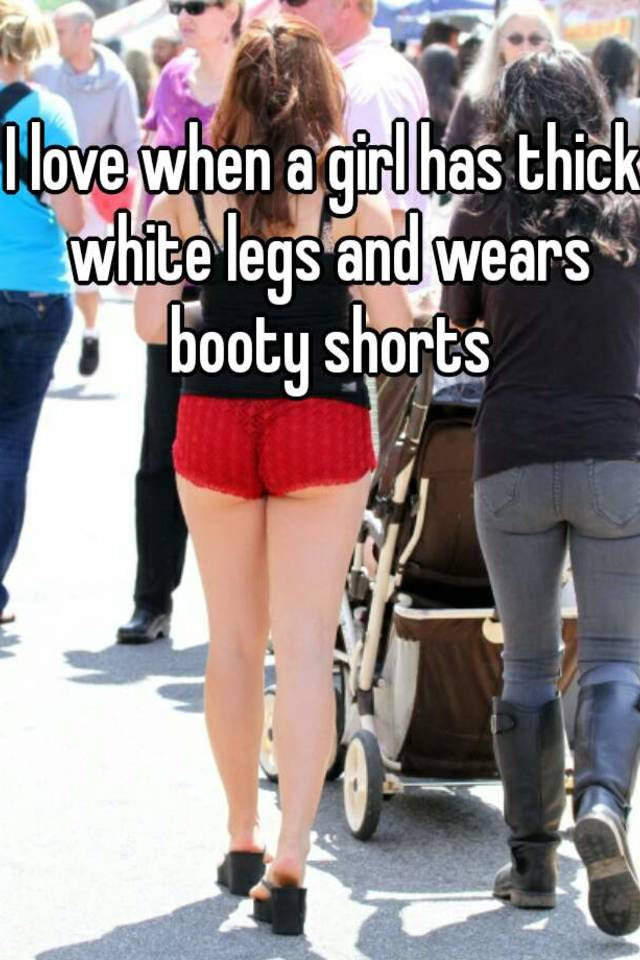 White Girl Booty Shorts
