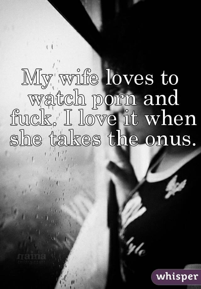 I Love To Fuck My Wife