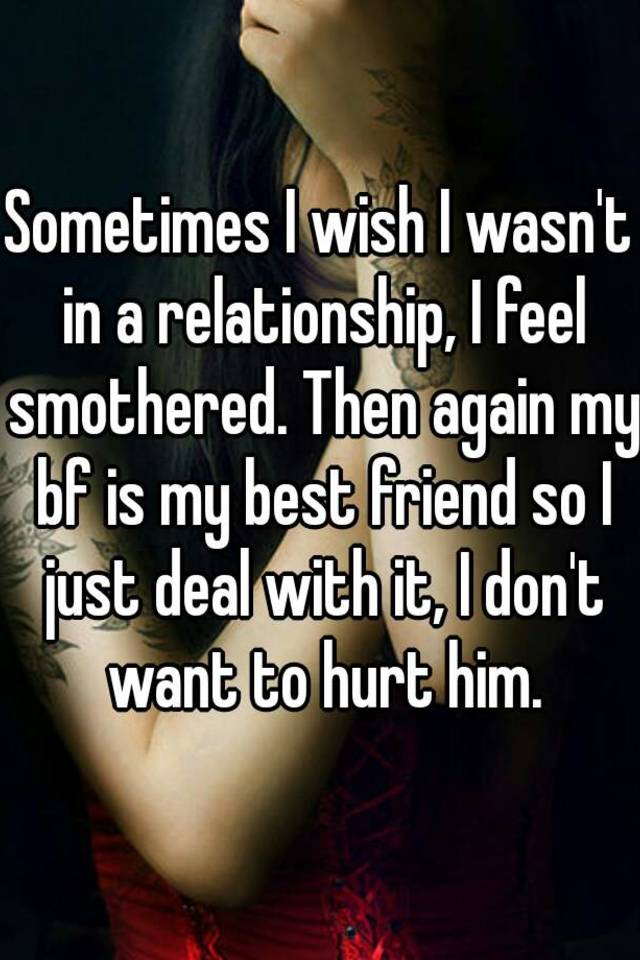 I Feel Smothered In My Relationship