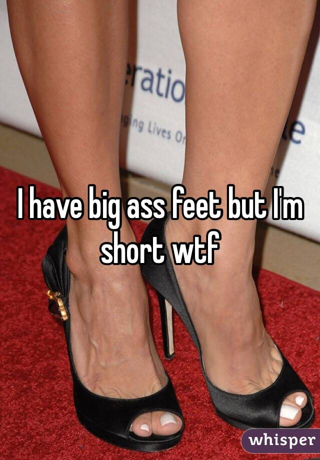 Big asses and feet