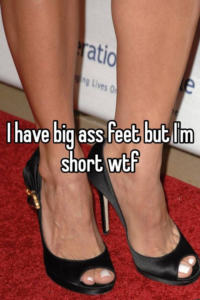 feet big ass and