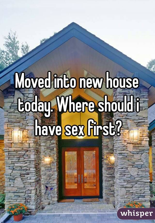 Where to have sex in the house