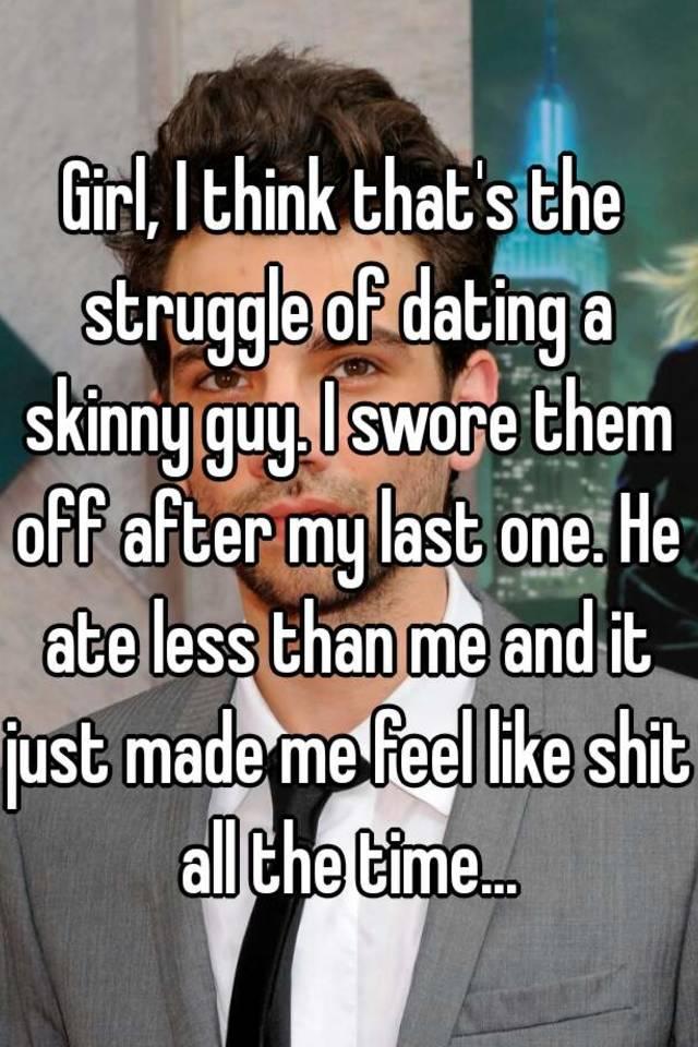 Dating a skinny guy