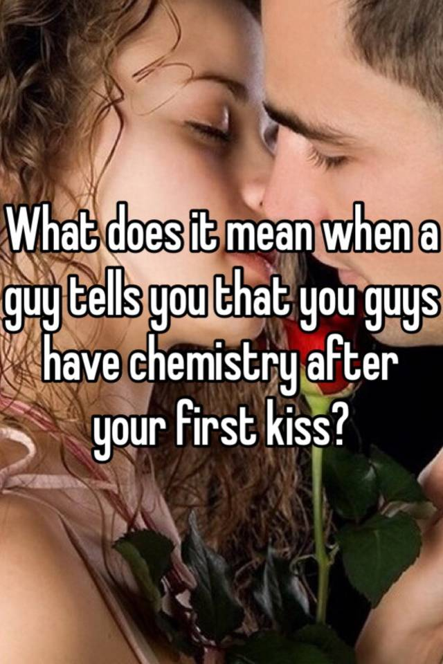 chemistry first kiss