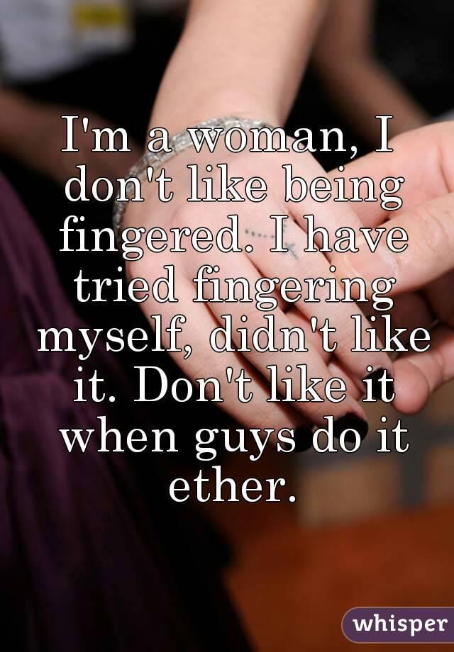 I like fingering myself