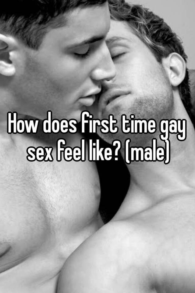 What is first time gay sex like