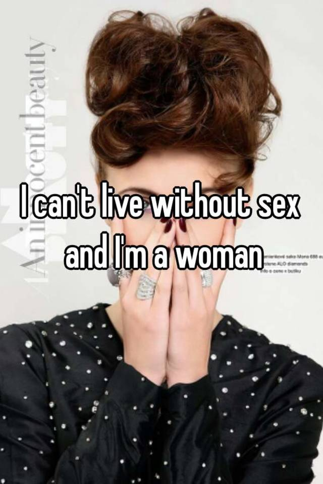 How long can a woman go without sex