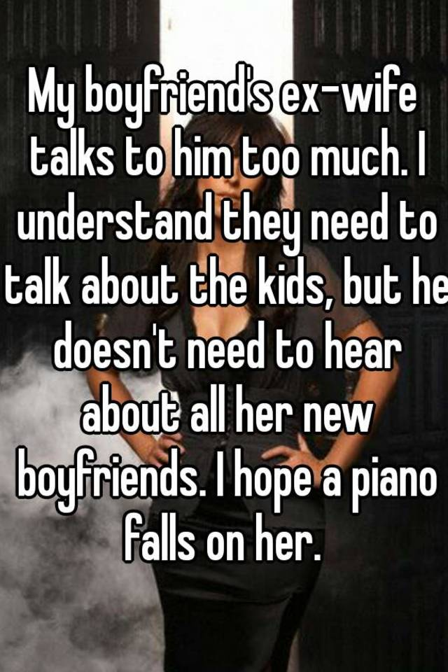boyfriend and ex wife too close