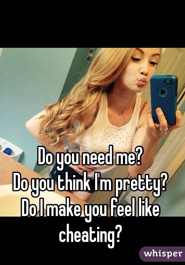 Does he think i m pretty