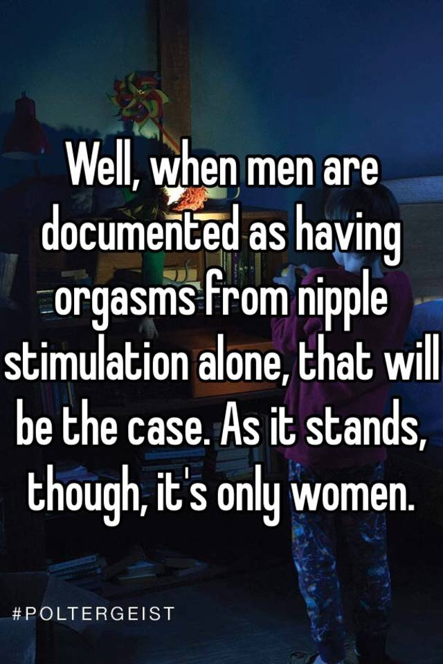 Can mean? nipples and orgasm in men think