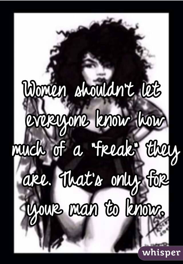 Be A Freak For Your Man