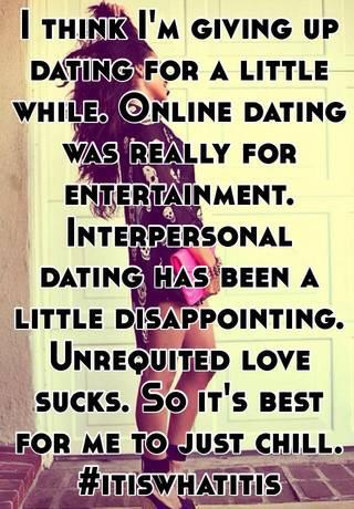 Should i give up on internet dating