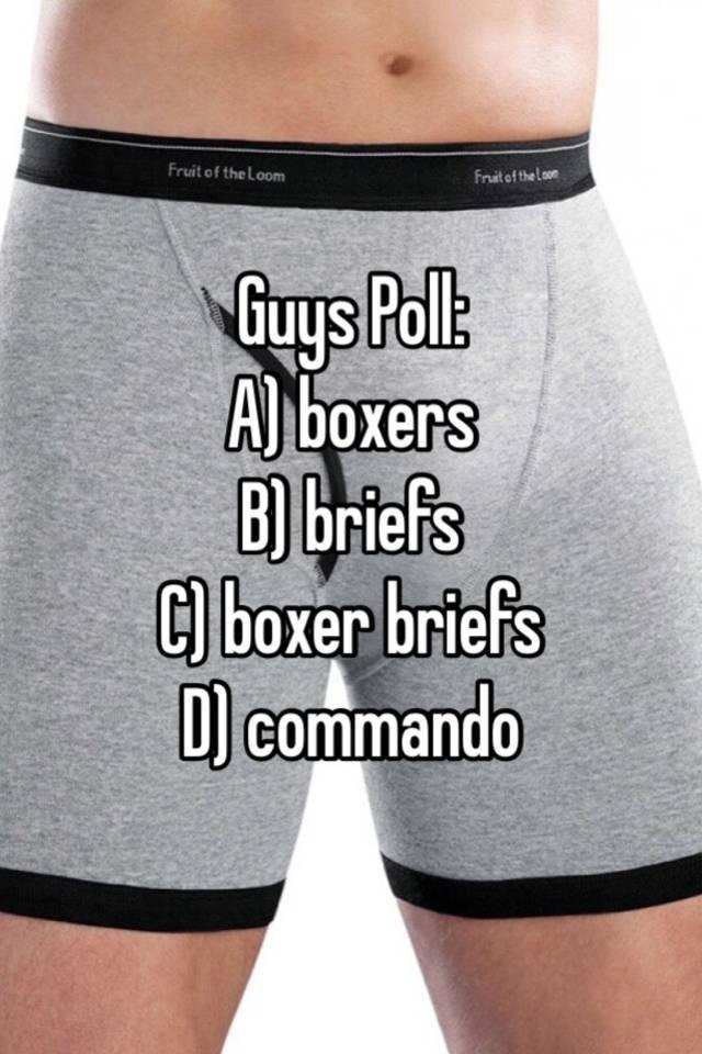 Boxers briefs or commando