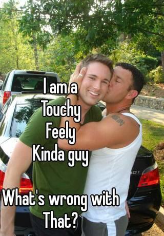 Touchy feely men