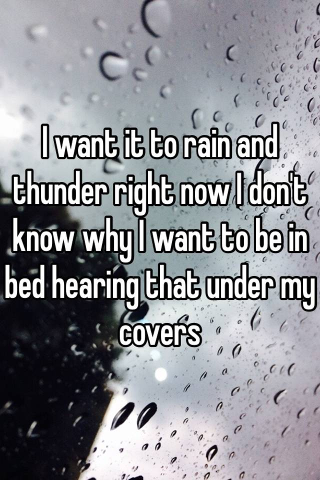 Lyric he wants it all lyrics : I want it to rain and thunder right now I don't know why I want to ...