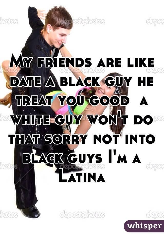 why do latinas date black guys