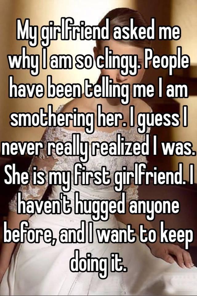 Smothering girlfriend