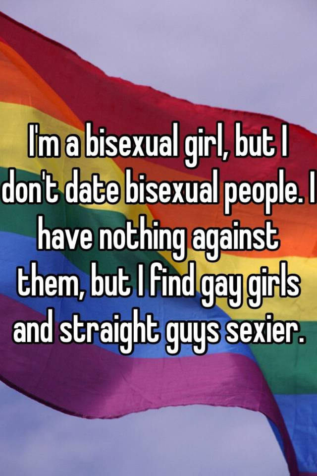 Straight guy dating a bisexual girl