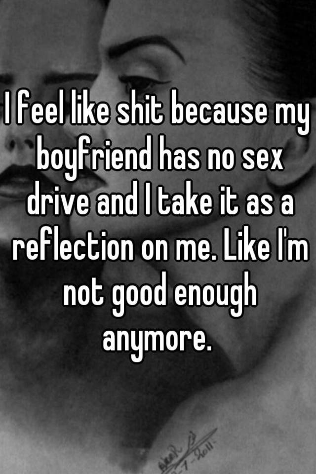 My boyfriend has no sex drive