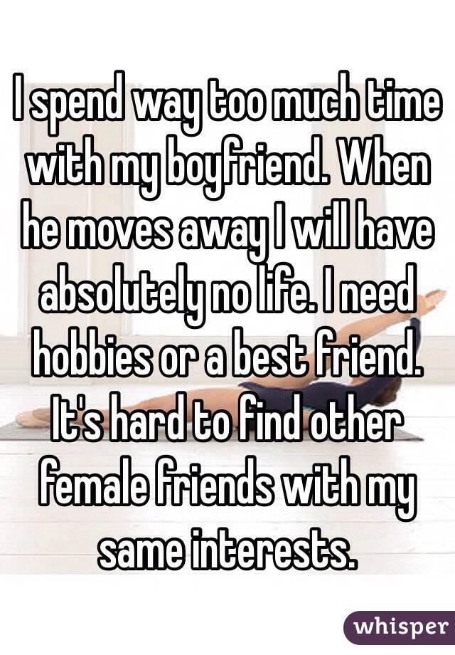 My boyfriend has no hobbies