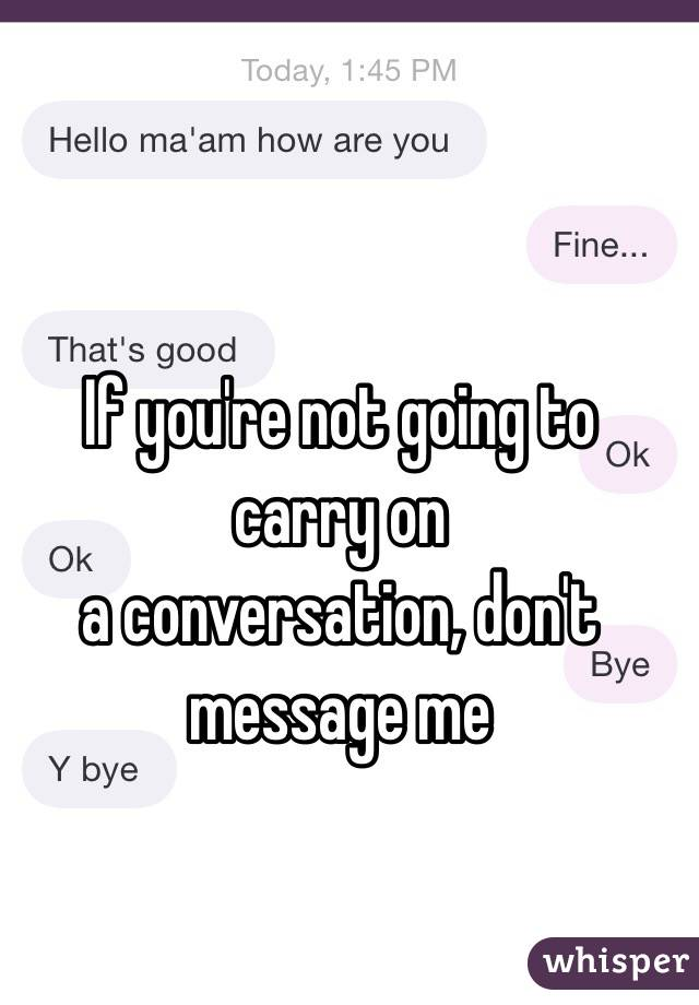 How to carry a conversation over text