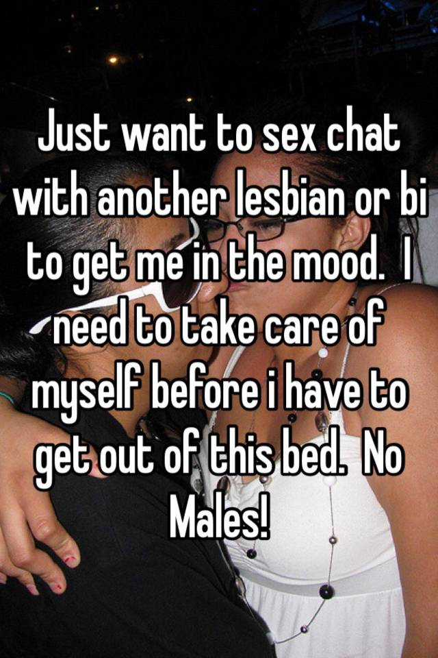 Get a lesbian in the mood