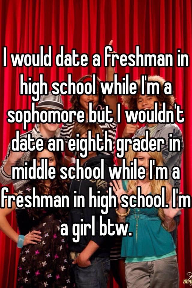 Im A Freshman Dating A Sophomore