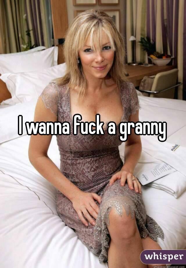 Granny i would like to fuck