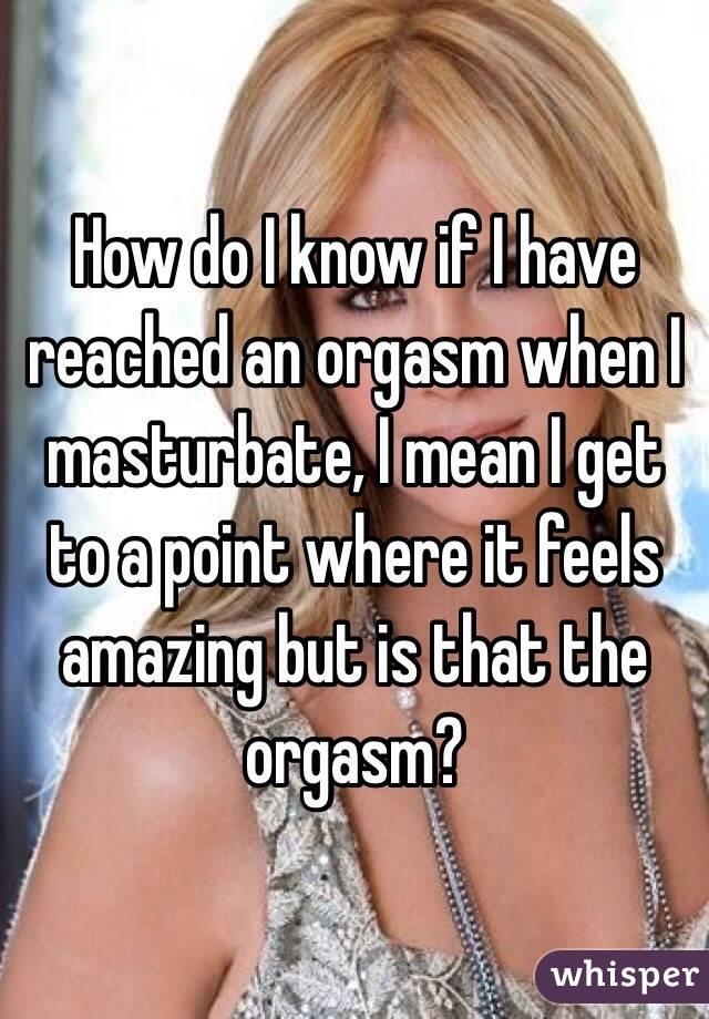 how do you know if orgasm