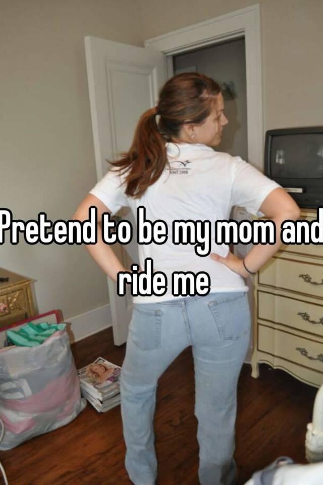Mom Ride Me