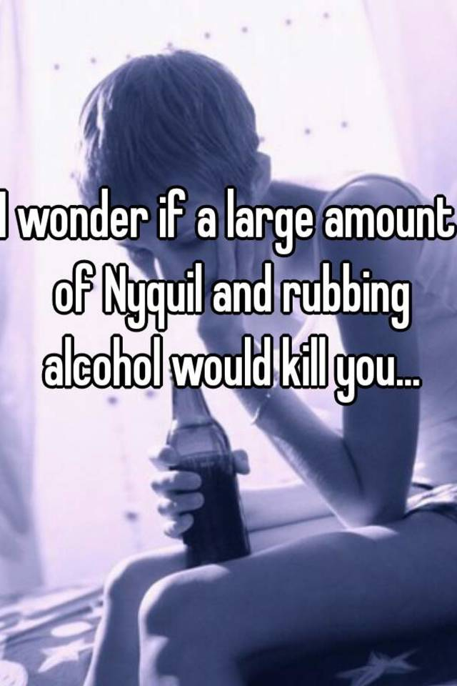 how much nyquil does it take to kill you
