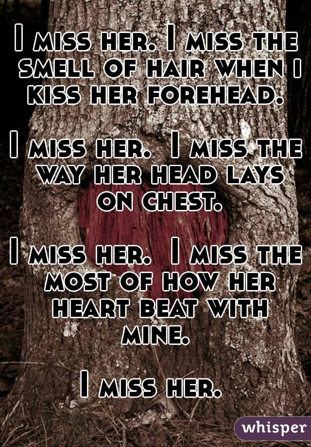 miss her kiss her love her