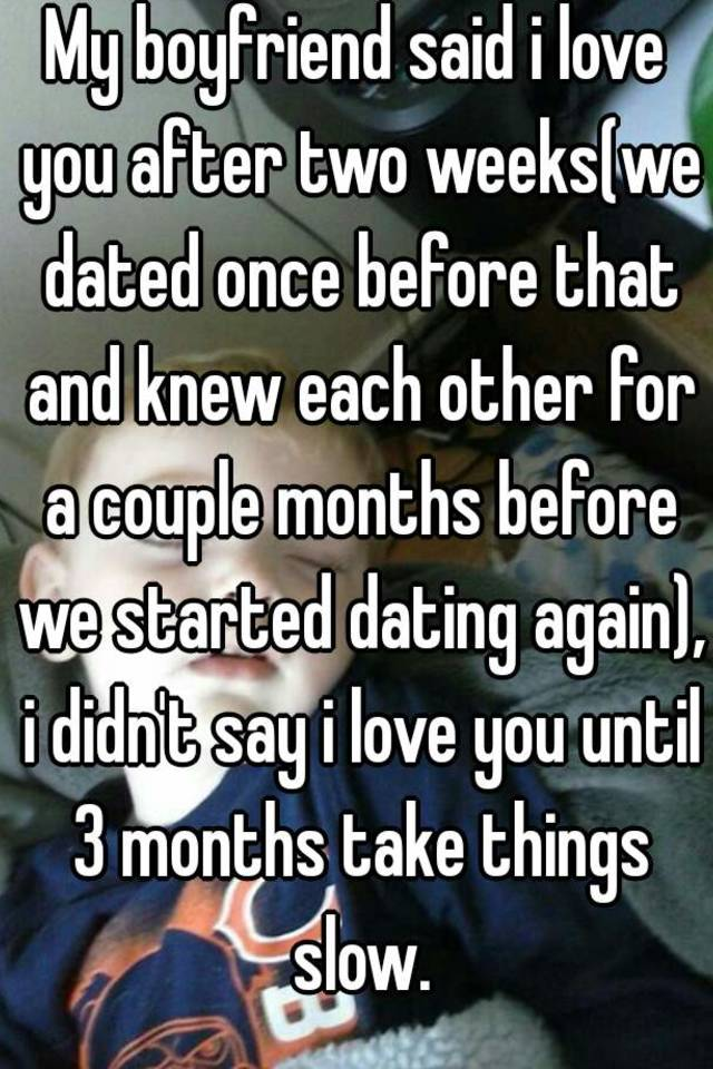 Dating 3 Months No I Love You