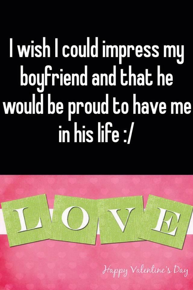 How can i impress my boyfriend
