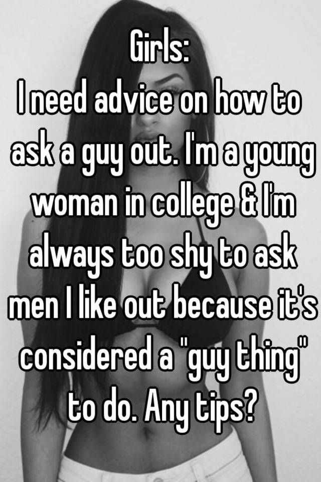 How do you ask a man out