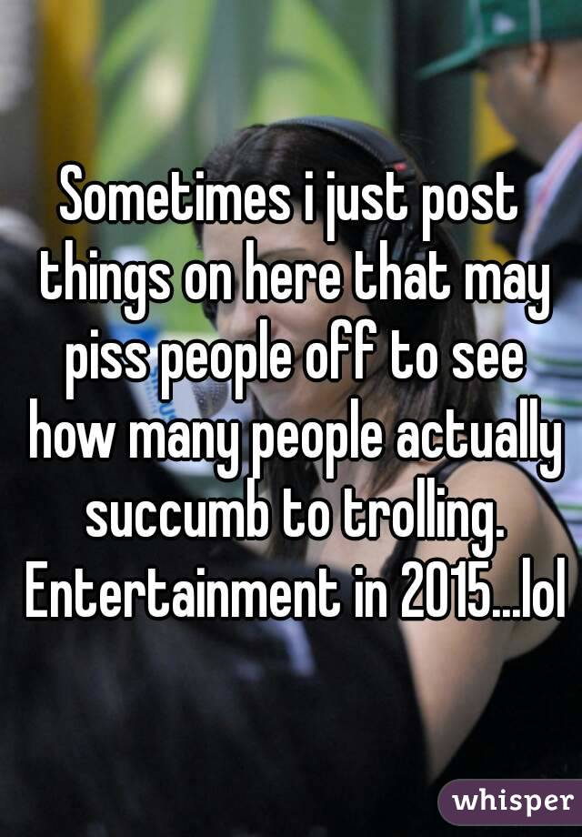 Things That Piss People Off