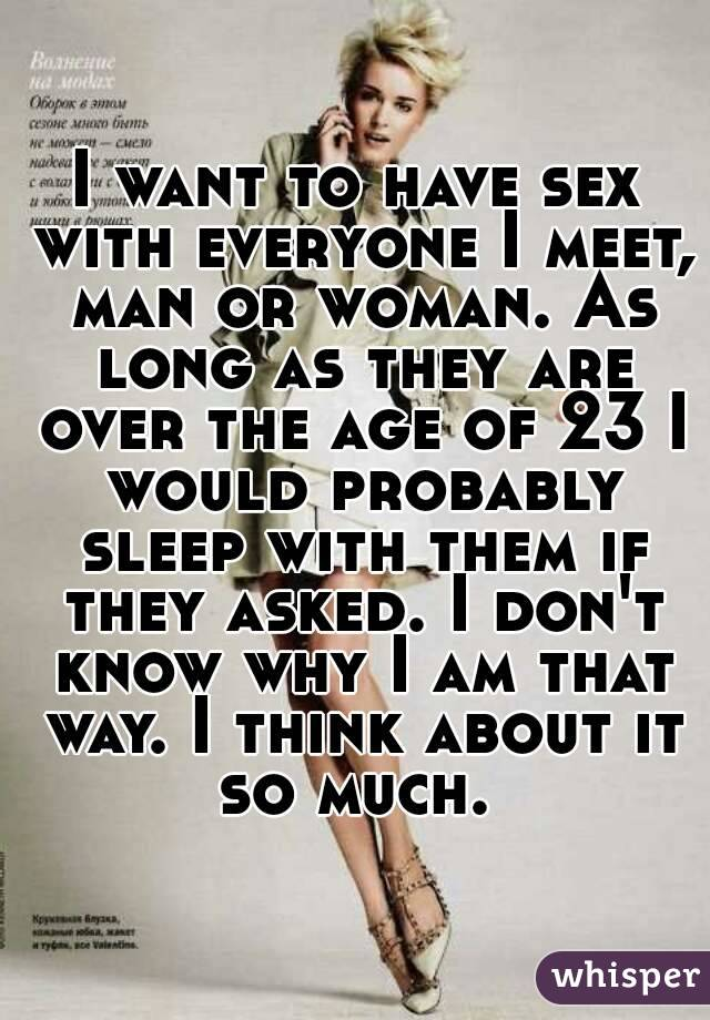 I want to have sex with anyone