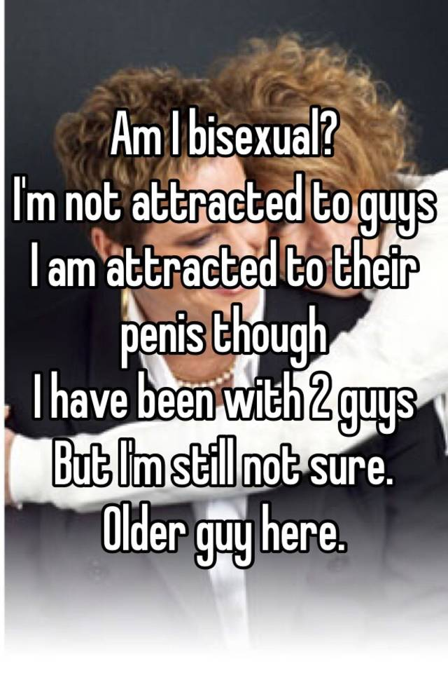 Why am i attracted to penis